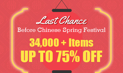 Last Chance Before Chinese Spring Festival -- 34,000+ Items Up to 75% OFF