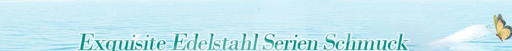 Exquisite Edelstahl Serien Schmuck