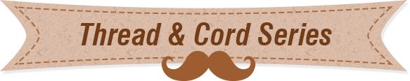 Thread & Cord Series
