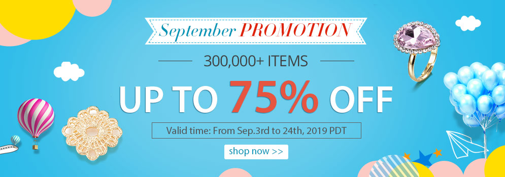 September PROMOTION 300,000+ Items Up to 75% OFF