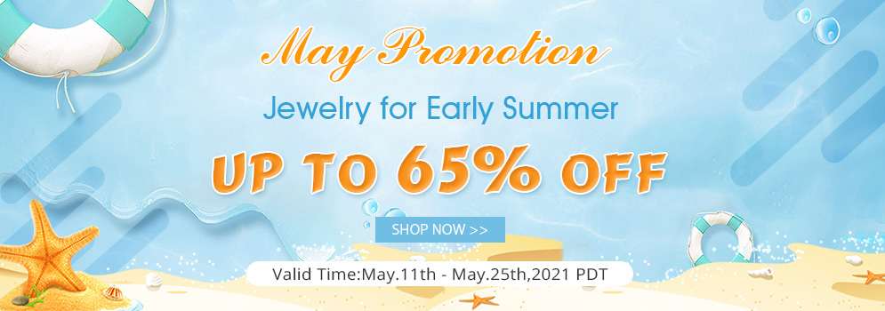 Up To 65% OFF May Promotion Jewelry for Early Summer