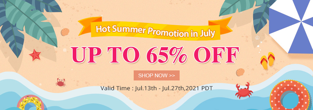 Hot Summer Promotion in July Up To 65% OFF
