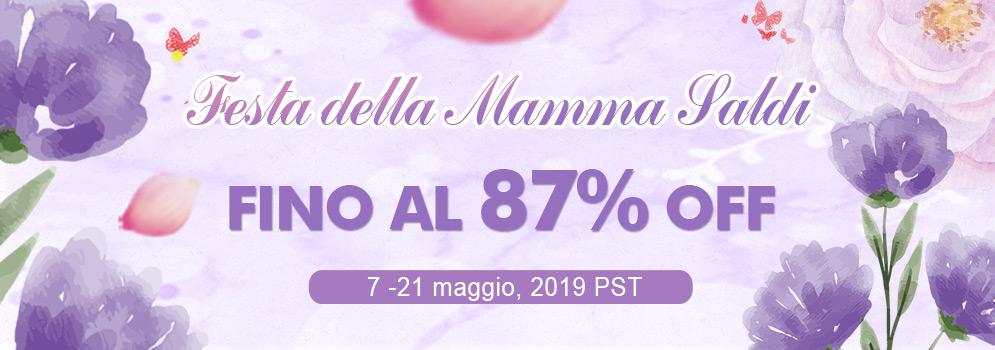 Festa della Mamma Saldi Fino al 87% OFF